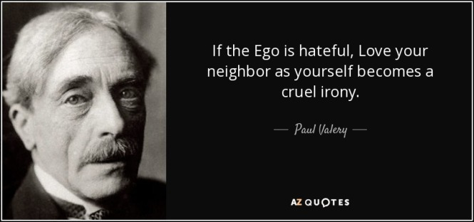 quote-if-the-ego-is-hateful-love-your-neighbor-as-yourself-becomes-a-cruel-irony-paul-valery-87-23-69