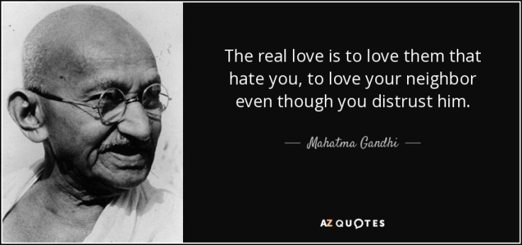 quote-the-real-love-is-to-love-them-that-hate-you-to-love-your-neighbor-even-though-you-distrust-mahatma-gandhi-87-17-95